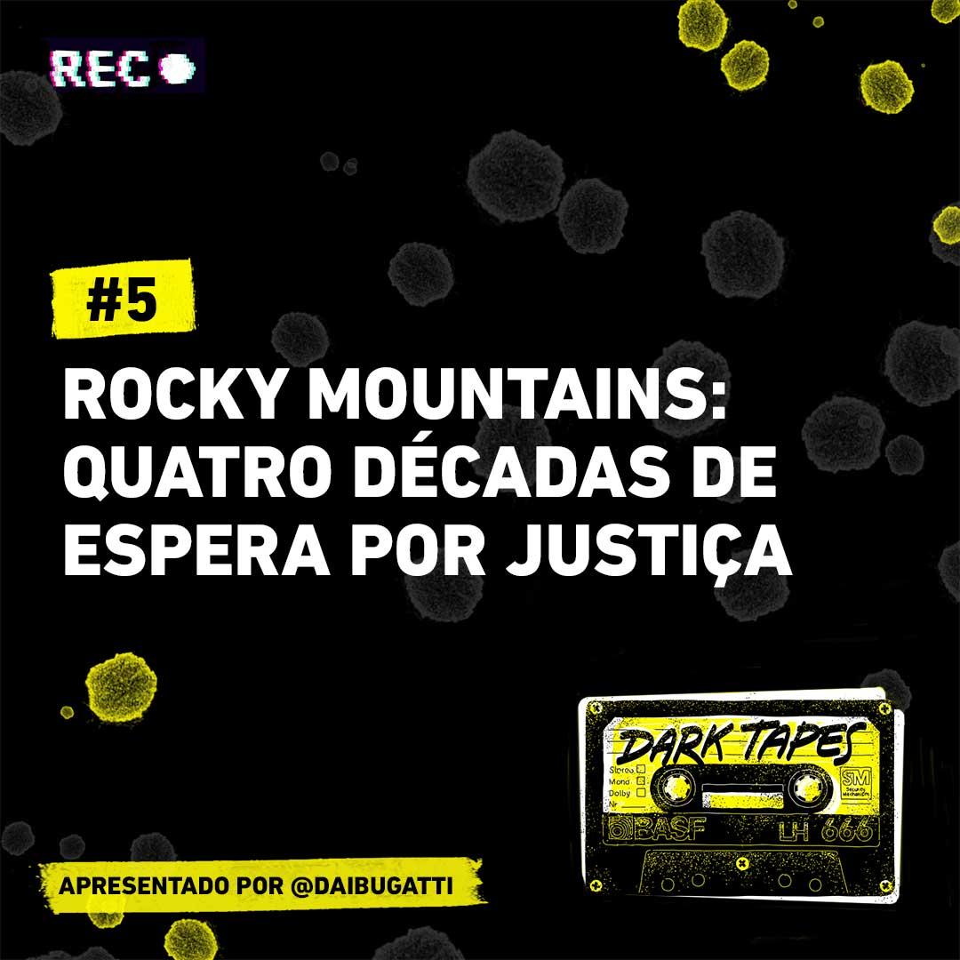 Rocky mountains quatro décadas de espera por justiça